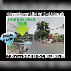 Dijual tanah strategis beserta rumah bagus di jalan raya ramai di Jl Moch Khaffi I,Cipedak,Jagakarsa,Jakarta Selatan.