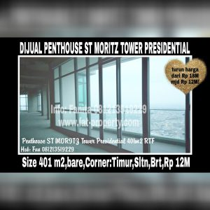 Dijual unit penthouse Apartment ST MORITZ Tower terbaik dan terelite, Presidential Tower.