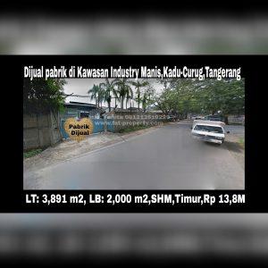 Dijual pabrik di Jl Manis Raya,Kawasan Industri Manis,Kadu,Curug,Tangerang
