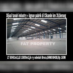 Dijual tanah industry dan bangunan pabrik di Cikande, Serang