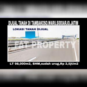 Dijual tanah komersil di Jl Tambak Oso,Waru,Sidoarjo,Jawa Timur.