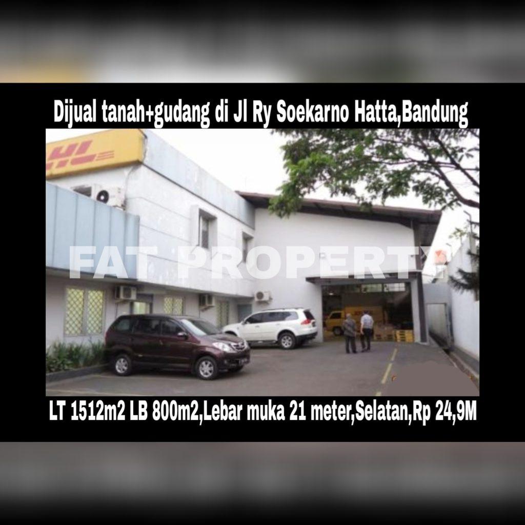 Dijual tanah komersil dan bangunan gudang bagus di Jl Soekarno Hatta,Bandung,Jawa Barat.