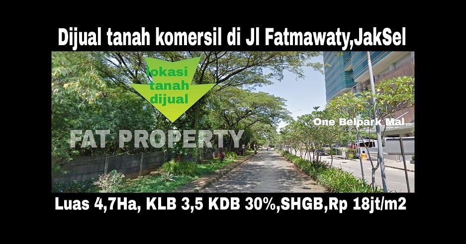 Dijual tanah komersil di Jl Fatmawati,Jakarta Selatan
