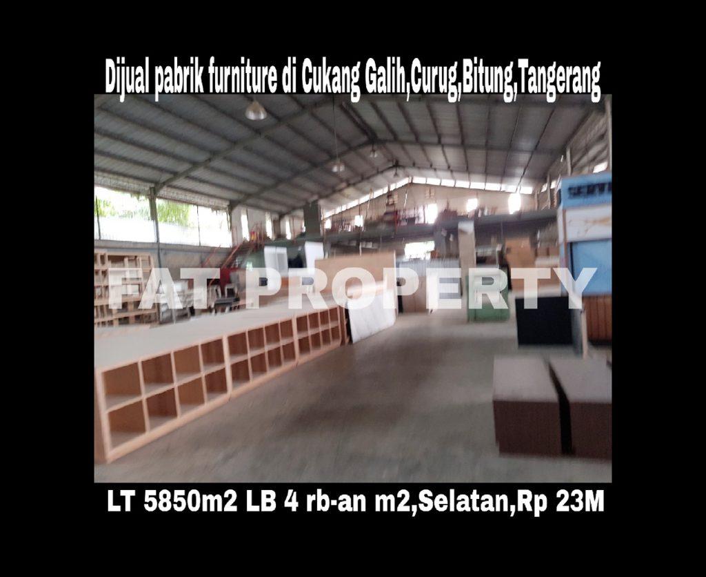 Dijual pabrik furniture di Cukang Galih,Curug,Bitung,Tangerang.
