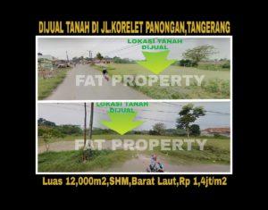 Dijual lahan pinggir jalan raya di Jl Korelet Panongan,Tangerang.