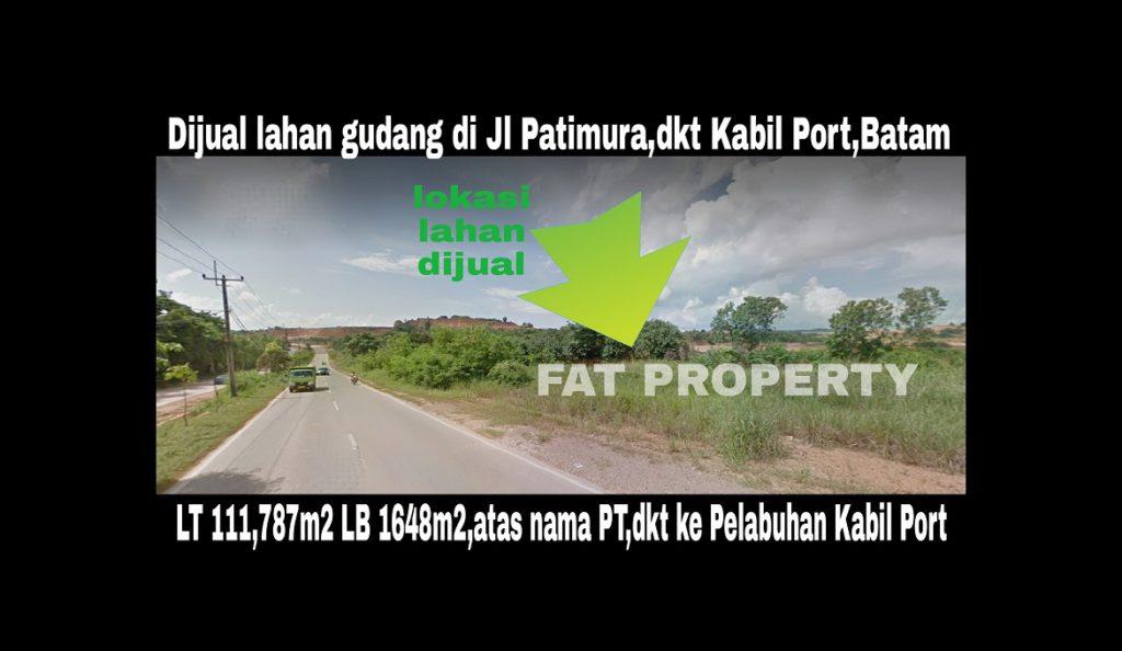 Dijual lahan pergudangan di Jl Patimura,dekat Pelabuhan PTK Port Kabil,Batam.