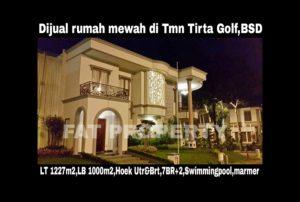 Dijual rumah mewah di Taman Tirta Golf,BSD,Serpong,Tangerang