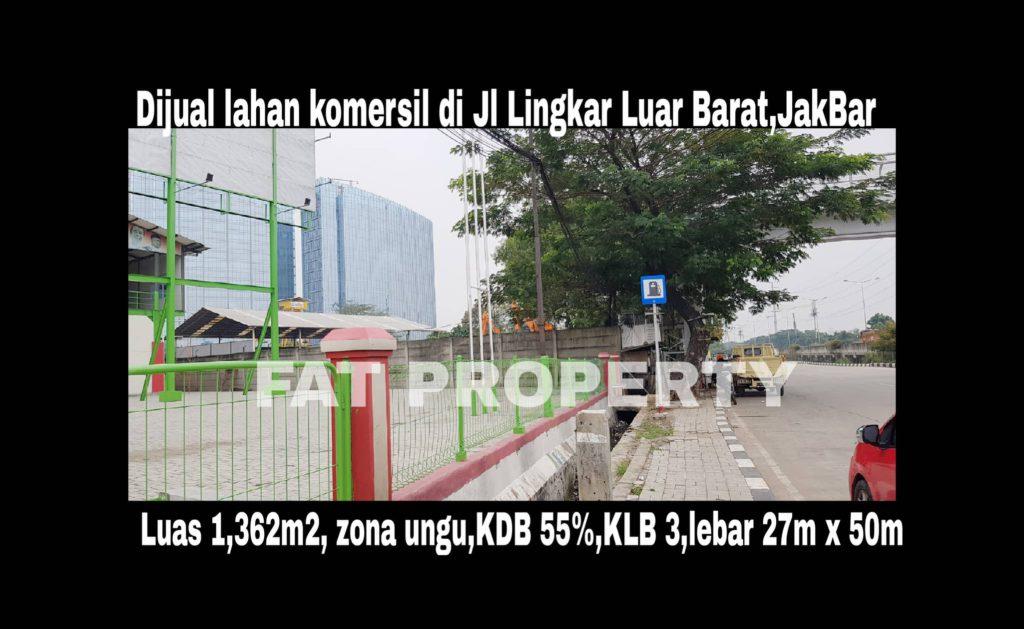 Dijual lahan komersil super strategis di Jl Lingkar Luar Barat (Jakarta Outer Ring Road West1),Jakarta Barat.