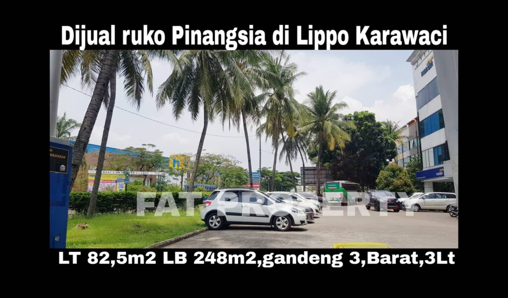 Dijual RUKO PINANGSIA gandeng 3 di lokasi strategis – pusat bisnis yg sudah ramai (Kantor, Bank, Resto, Salon, Minimarket, dll) di Lippo Karawaci Utara.